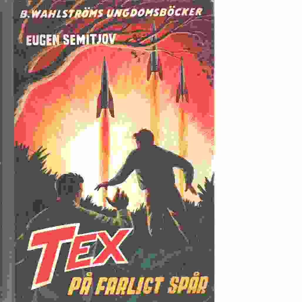 Tex på farligt spår - Semitjov, Eugen