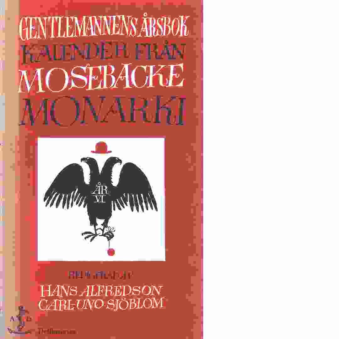 Gentlemannens årsbok : kalender från Mosebacke monarki - Red. Sjöblom, Carl-Uno och Alfredson, Hans