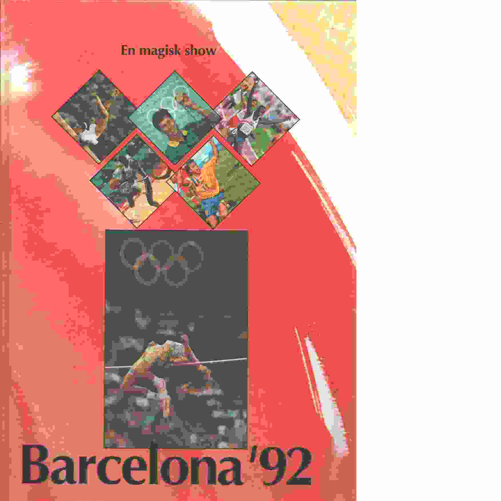 Barcelona '92 : en magisk show - Red.