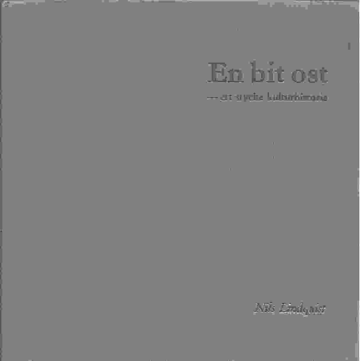 En bit ost : ett stycke kulturhistoria - Lindquist, Nils