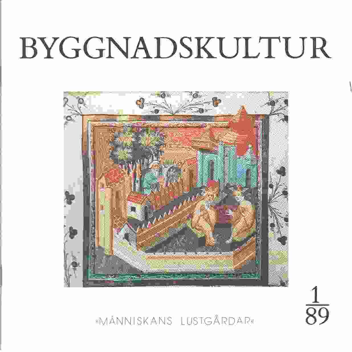 Byggnadskultur 1/89 : meddelande från Svenska föreningen för byggnadsvård - Red.