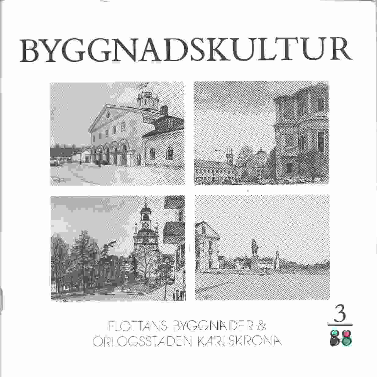 Byggnadskultur 3/88  : meddelande från Svenska föreningen för byggnadsvård - Red.