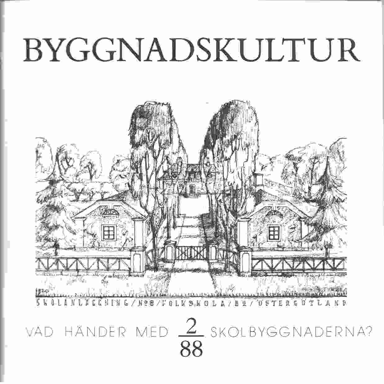 Byggnadskultur 2/88  : meddelande från Svenska föreningen för byggnadsvård - Red.