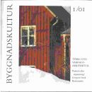 Byggnadskultur 1/01  : meddelande från Svenska föreningen för byggnadsvård - Red.