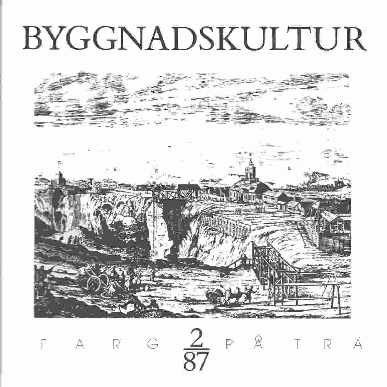 Byggnadskultur 2  : meddelande från Svenska föreningen för byggnadsvård - Red.