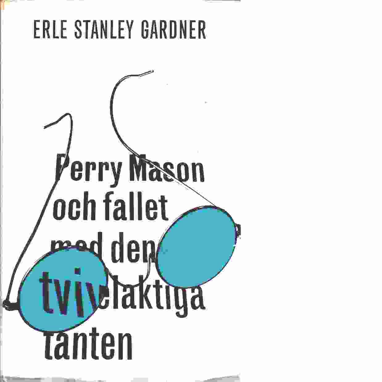 Perry Mason och fallet med den tvivelaktiga tanten - Gardner, Erle Stanley