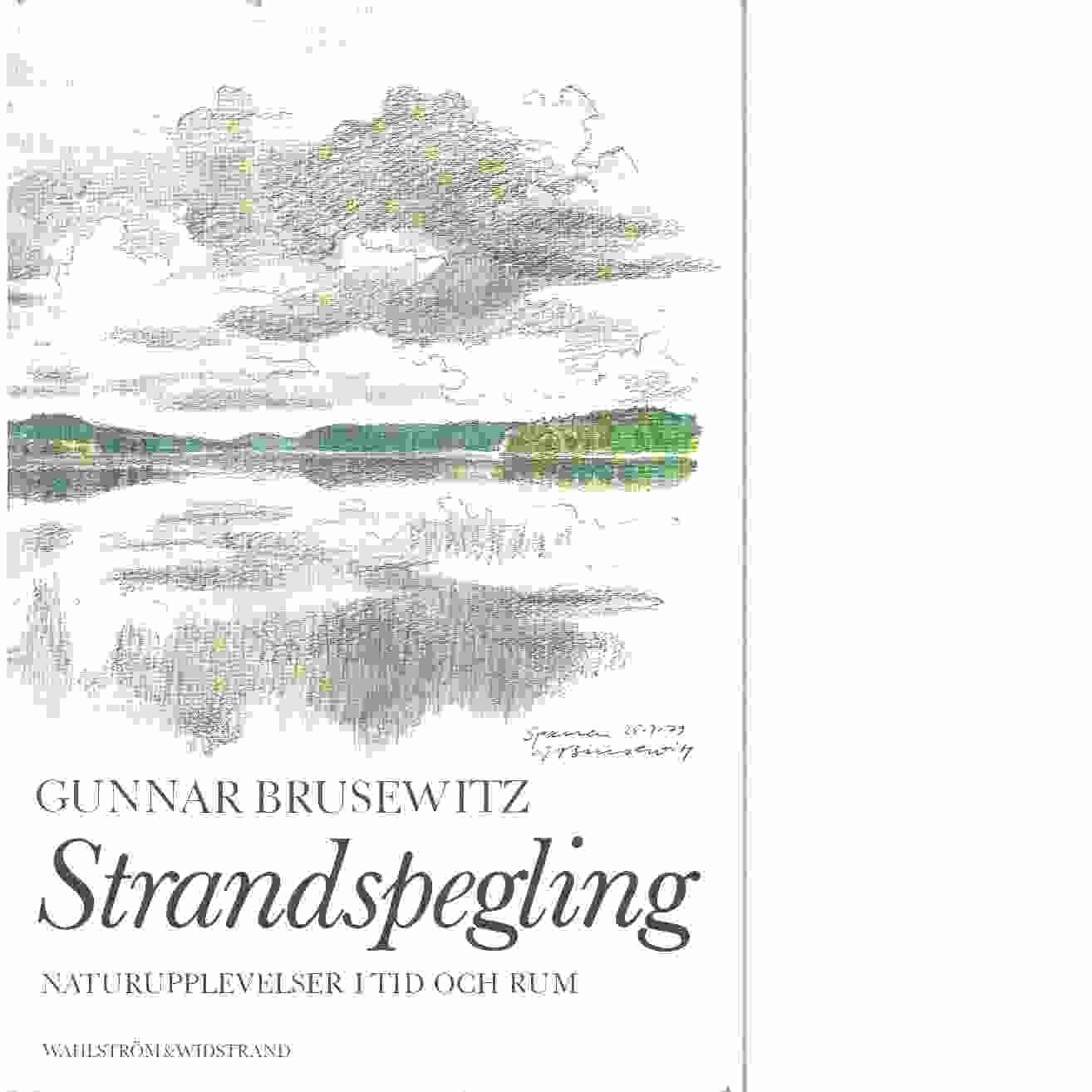 Strandspegling : naturupplevelser i tid och rum - Brusewitz, Gunnar