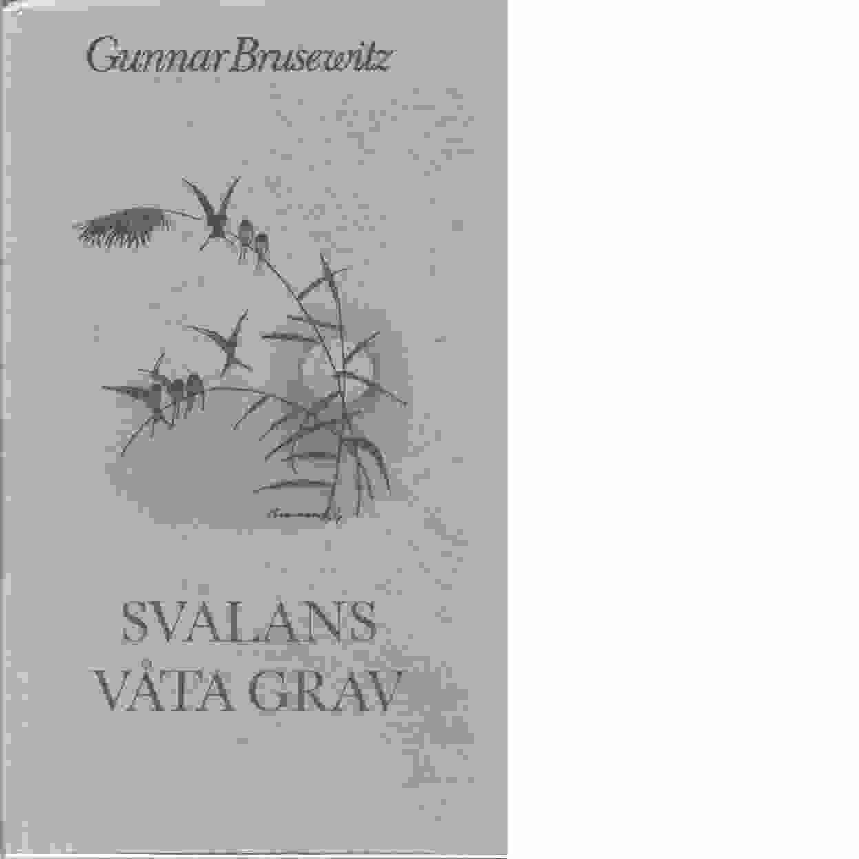 Svalans våta grav - Brusewitz, Gunnar