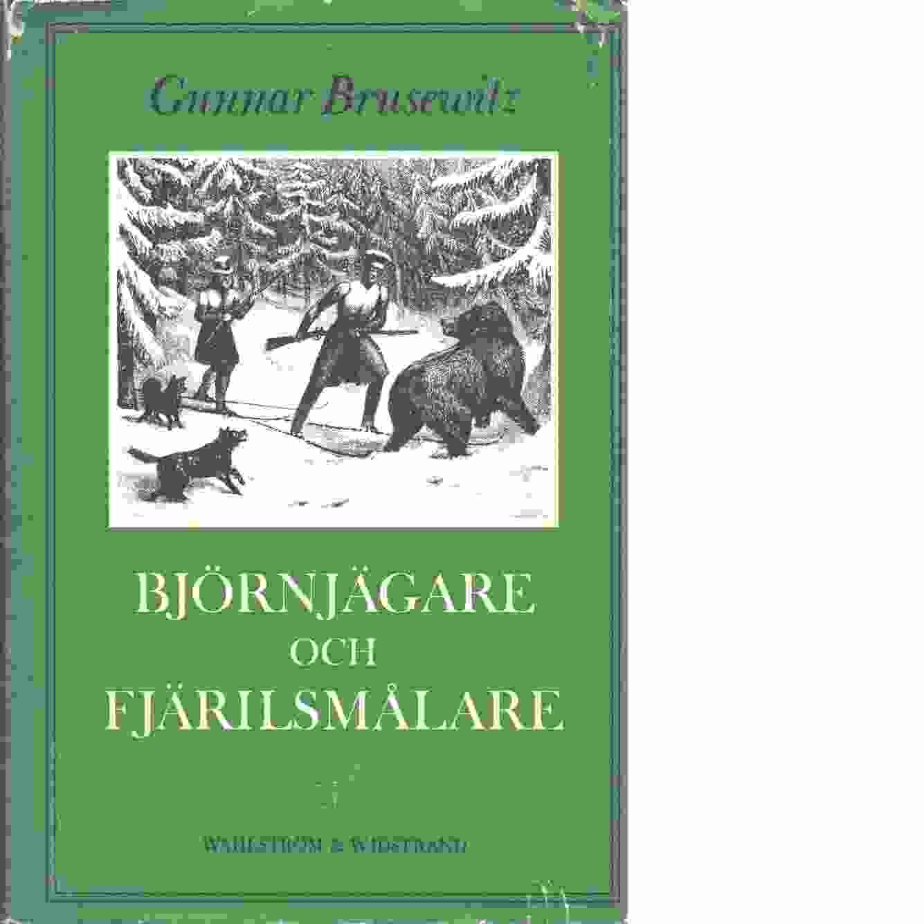 Björnjägare och fjärilsmålare - Brusewitz, Gunnar