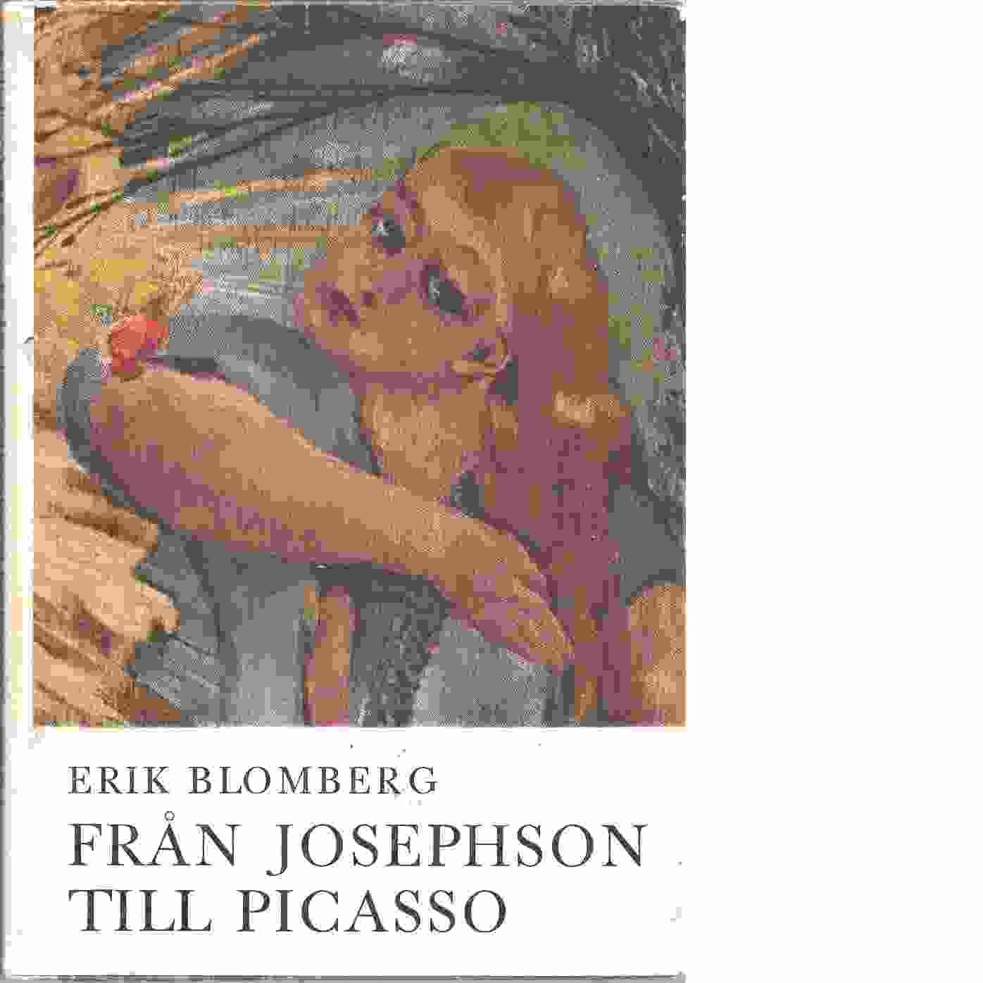 Från Josephson till Picasso : studier om konstnären och samhället - Blomberg, Erik
