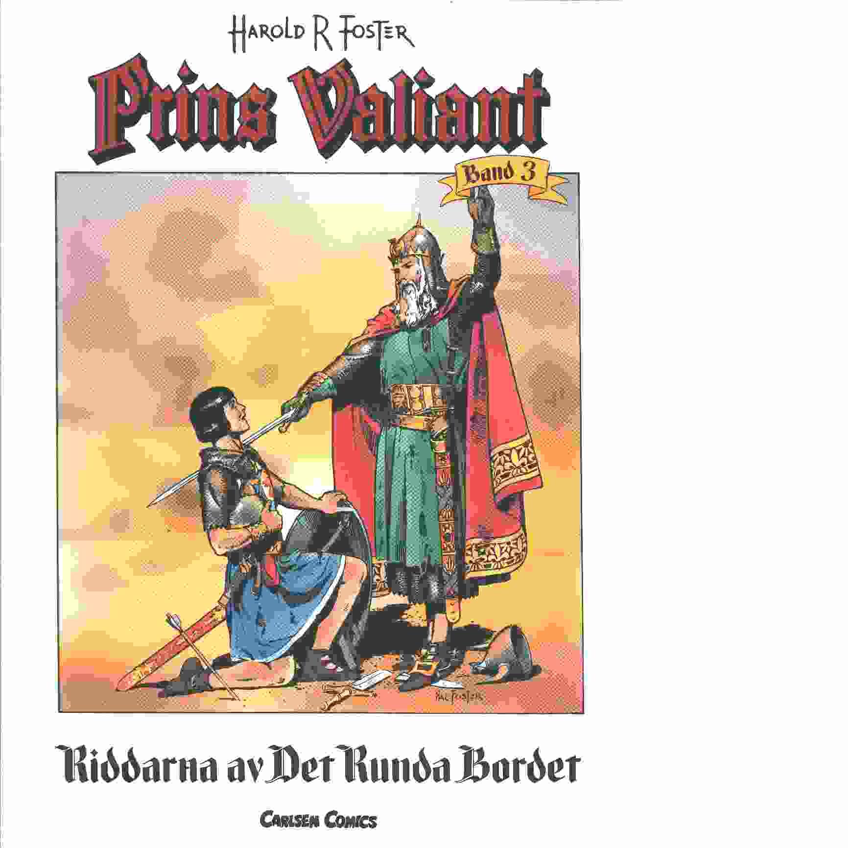 Prins Valiant band 3 : Riddarna av det runda bordet - Foster, Harold
