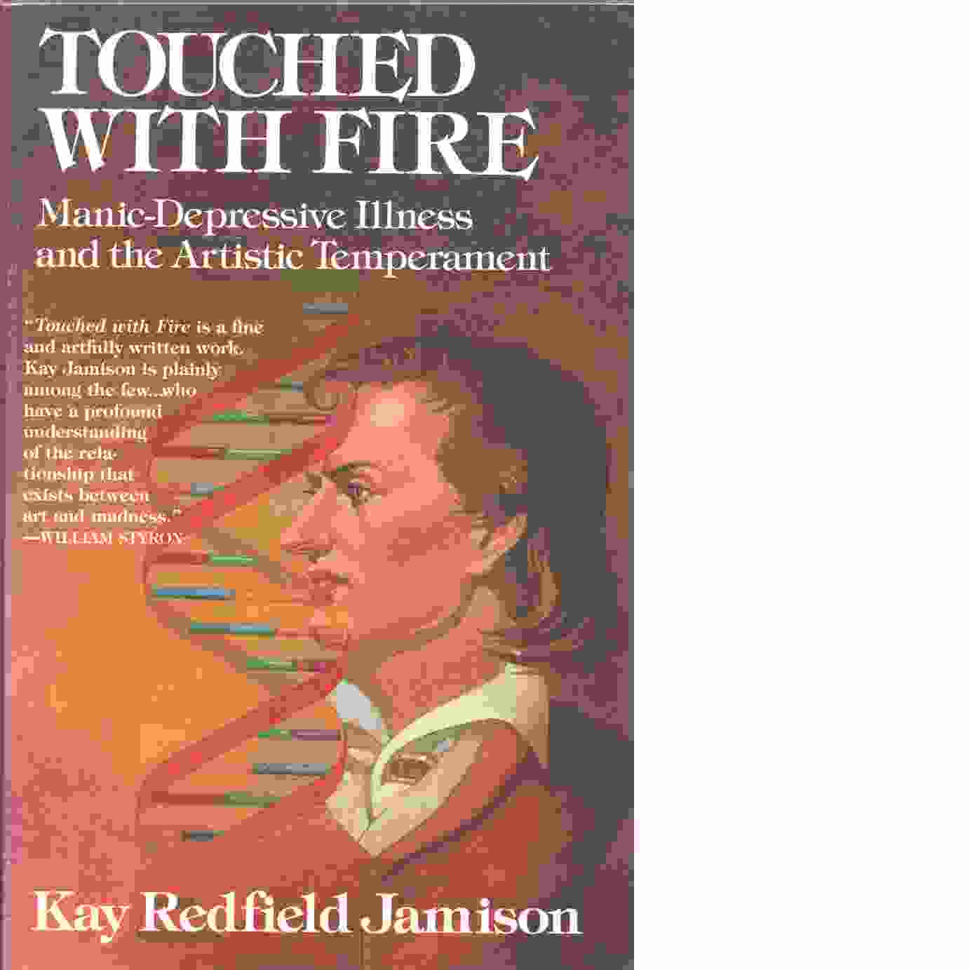 Touched with fire : manic-depressive illness and the artistic temperament - Jamison, Kay R.