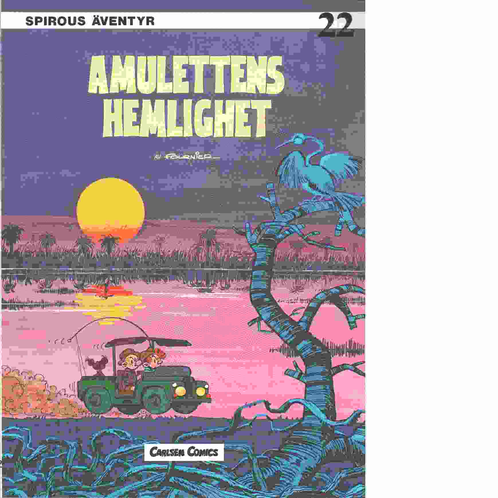 Spirous äventyr 22 : Amulettens hemlighet - Fournier, Jean Claude och Franquin, André