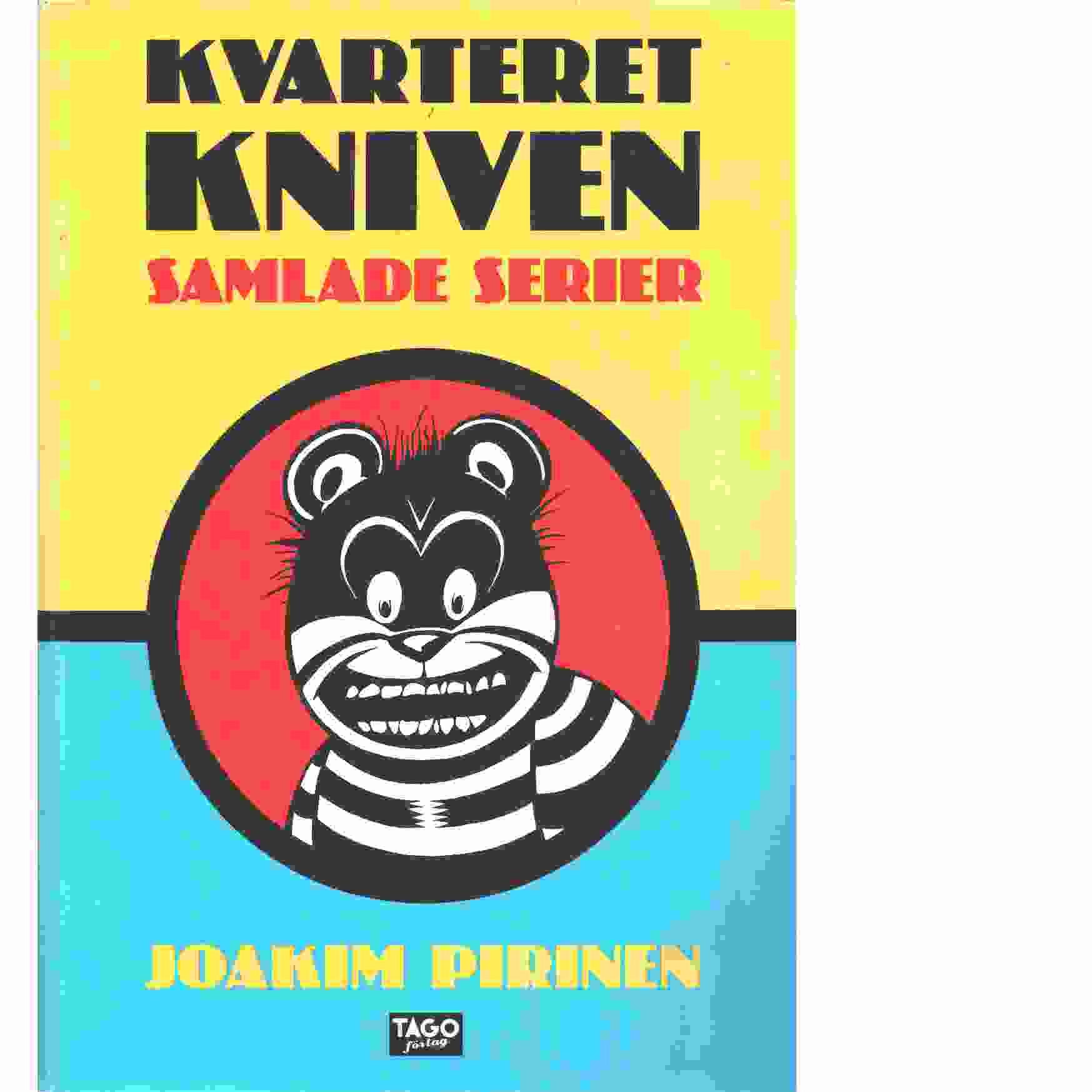 Kvarteret Kniven : [samlade serier] - Pirinen, Joakim