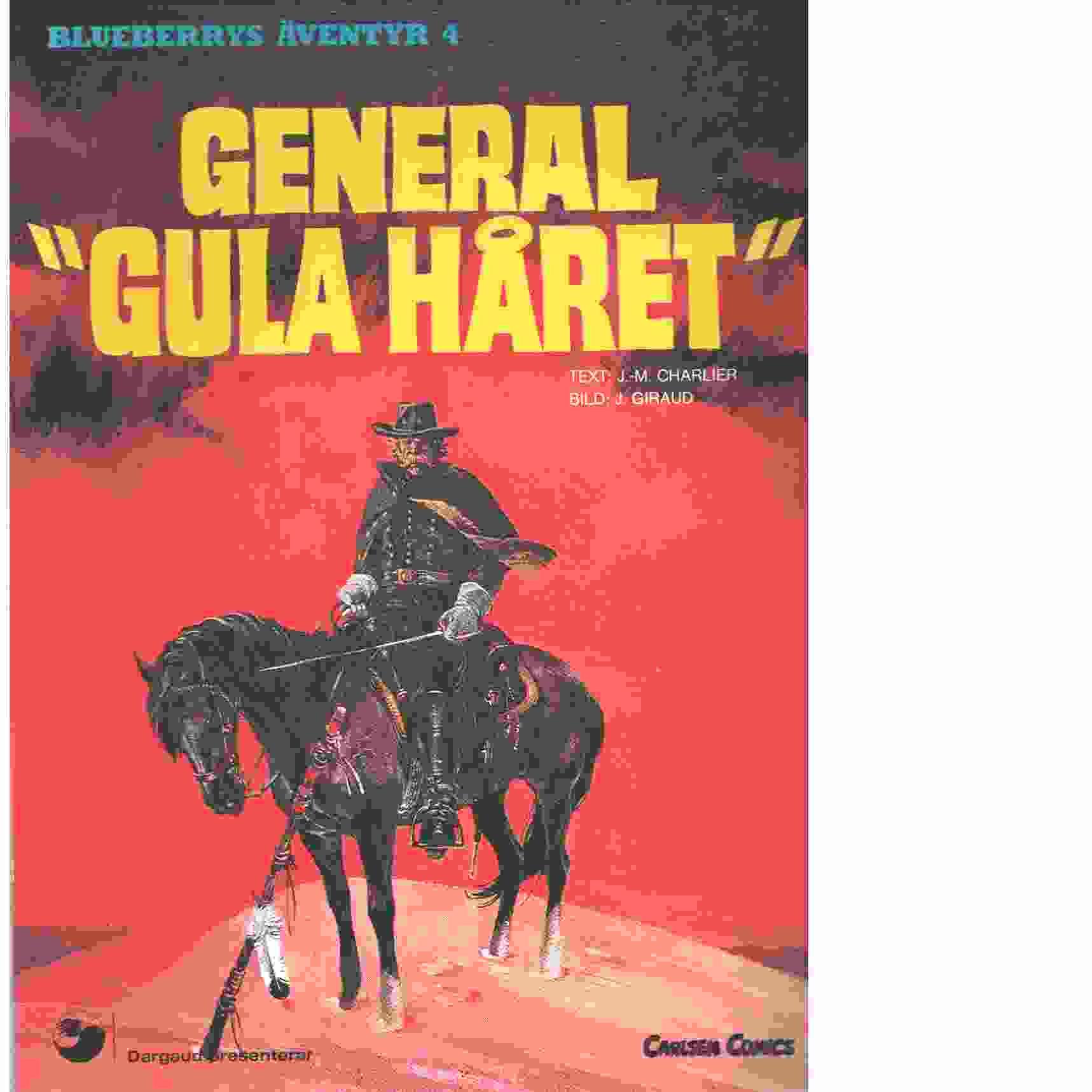 """Blueberrys äventyr 4 : General """"Gula håret"""" - Charlier, Jean-Michel"""