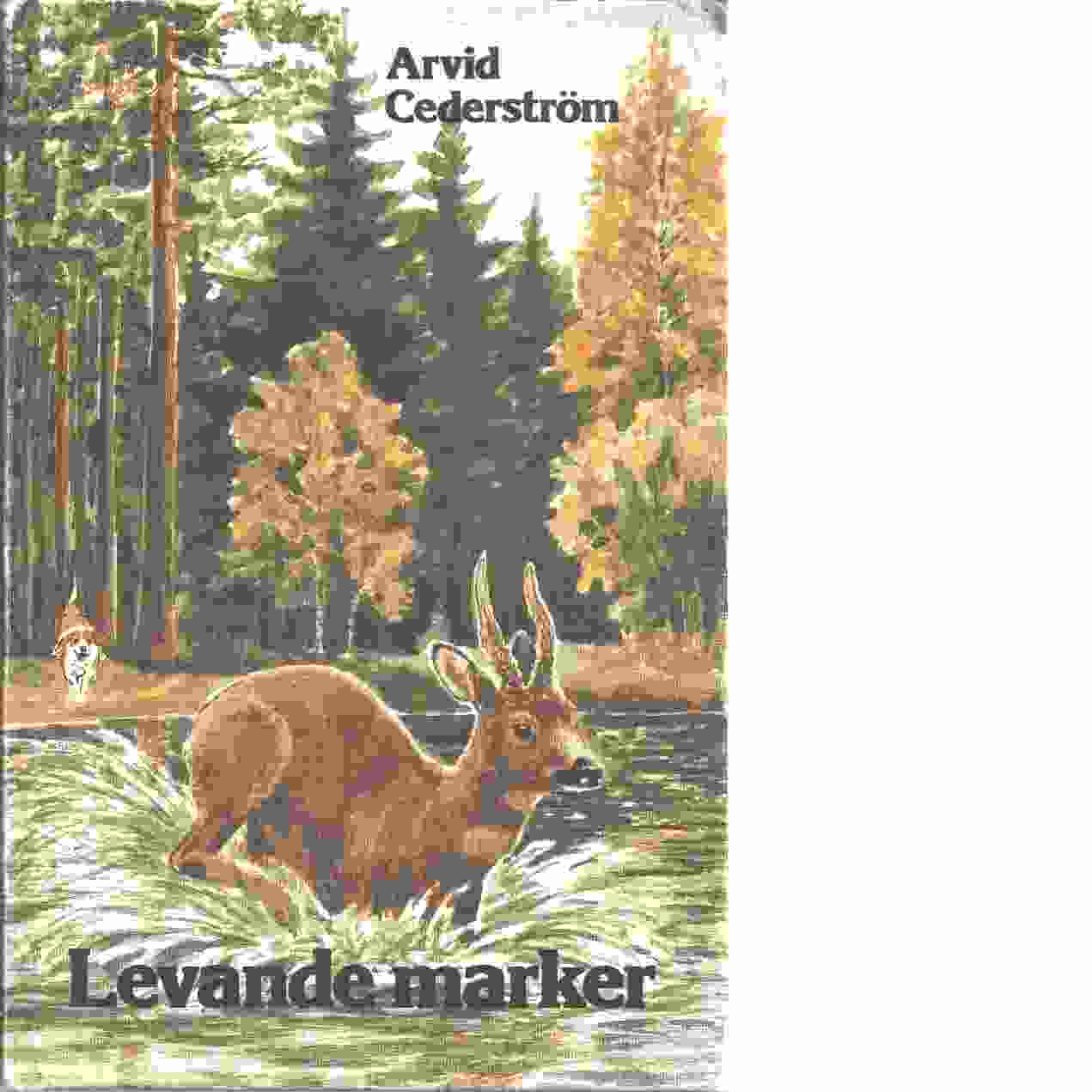Levande marker - Cederström, Arvid