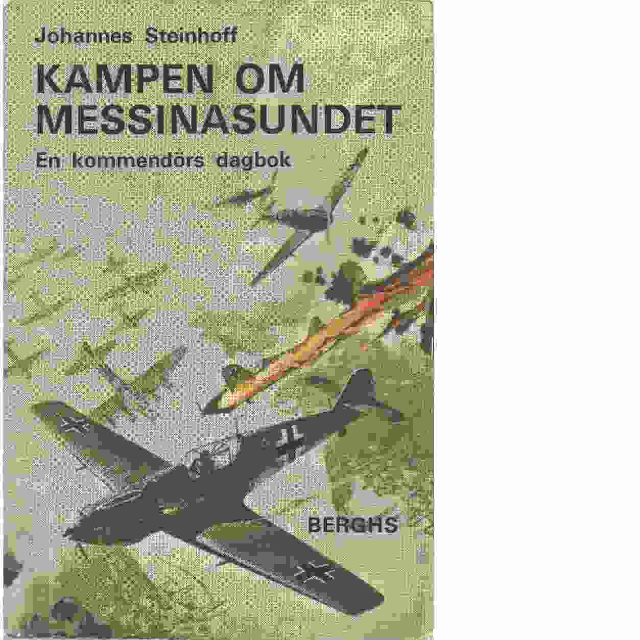 Kampen om Messinasundet : en kommendörs dagbok - Steinhoff, Johannes