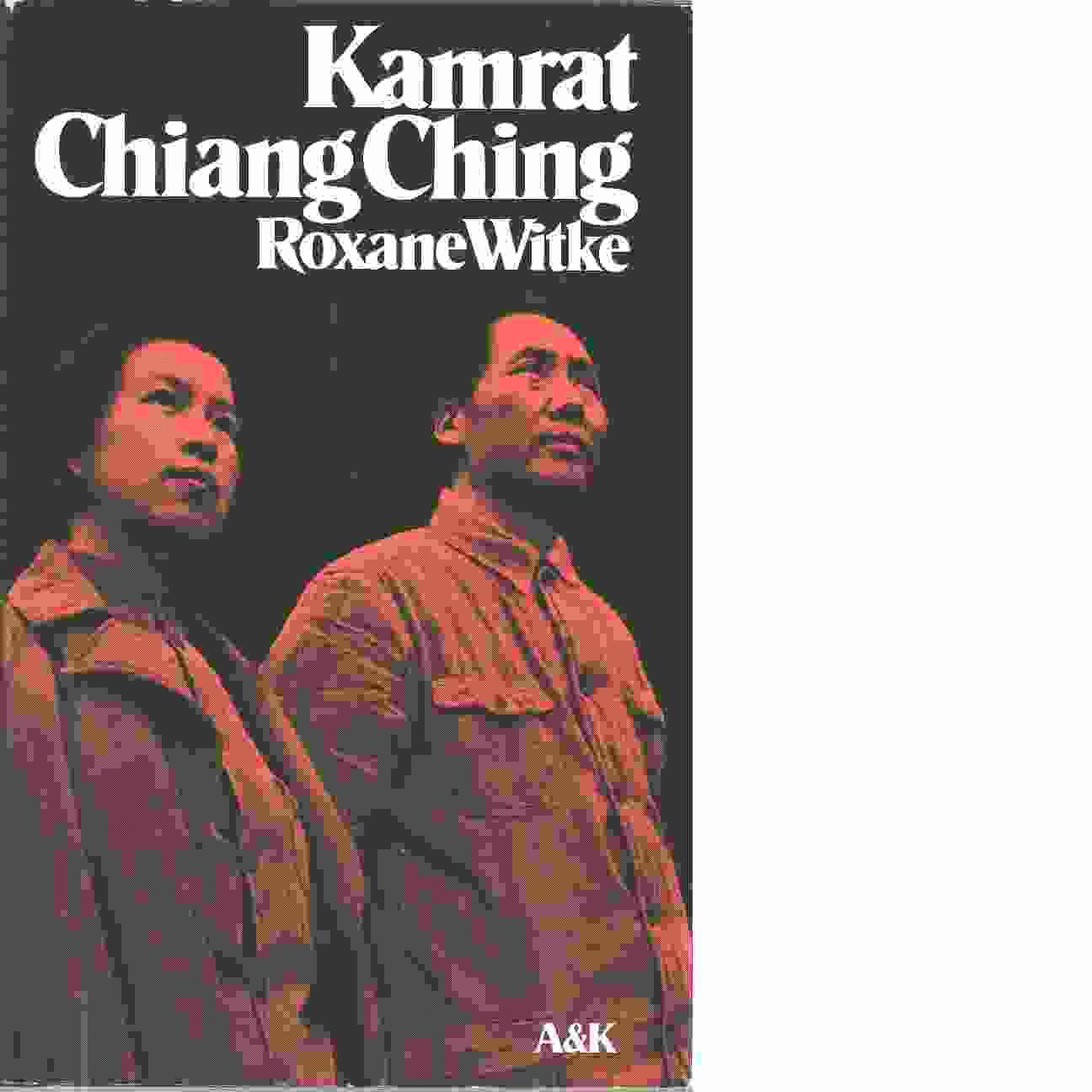 Kamrat Chiang Ching - Witke, Roxane