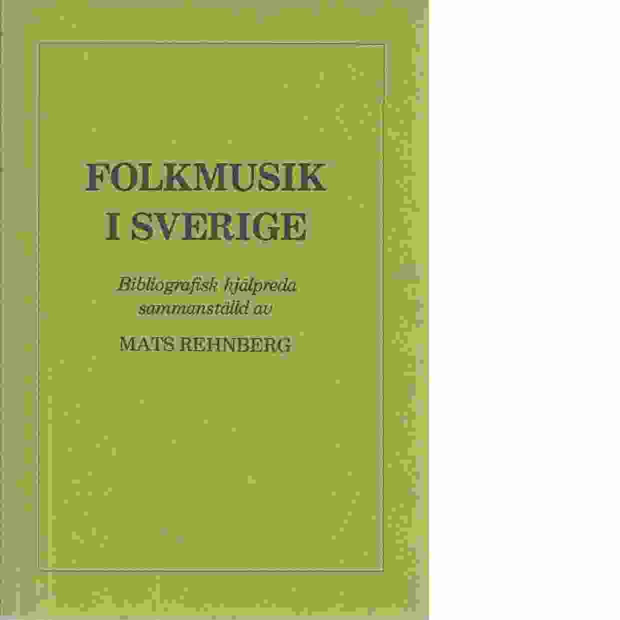 Folkmusik i Sverige : bibliografisk hjälpreda - Rehnberg, Mats