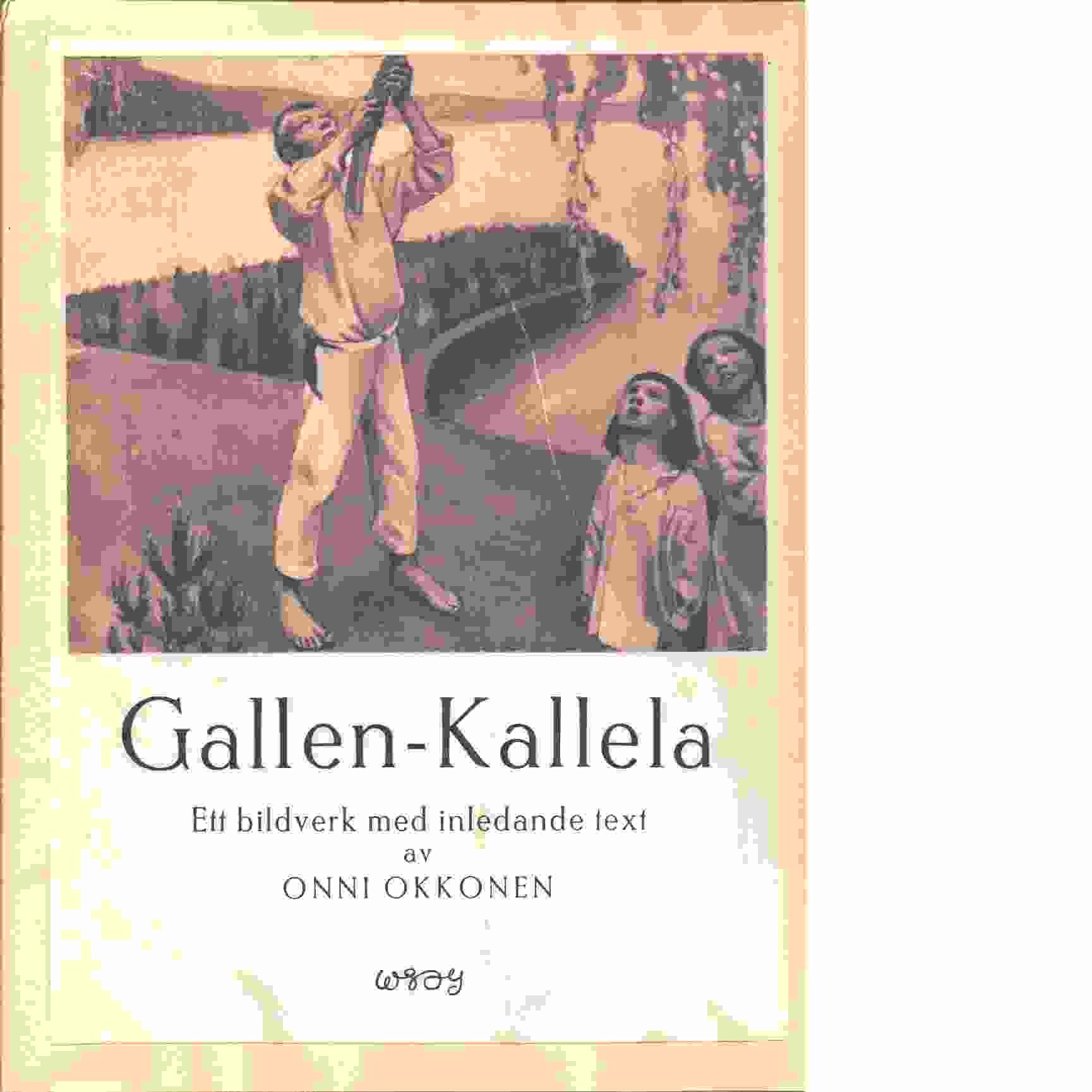 Axel Gallen-Kallela : ett bildverk / med inledande text av Onni Okkonen - Gallen-Kallela, Akseli