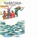 Nordisk visbok : 100 nya visor från Danmark, Finland, Norge och Sverige - Red.