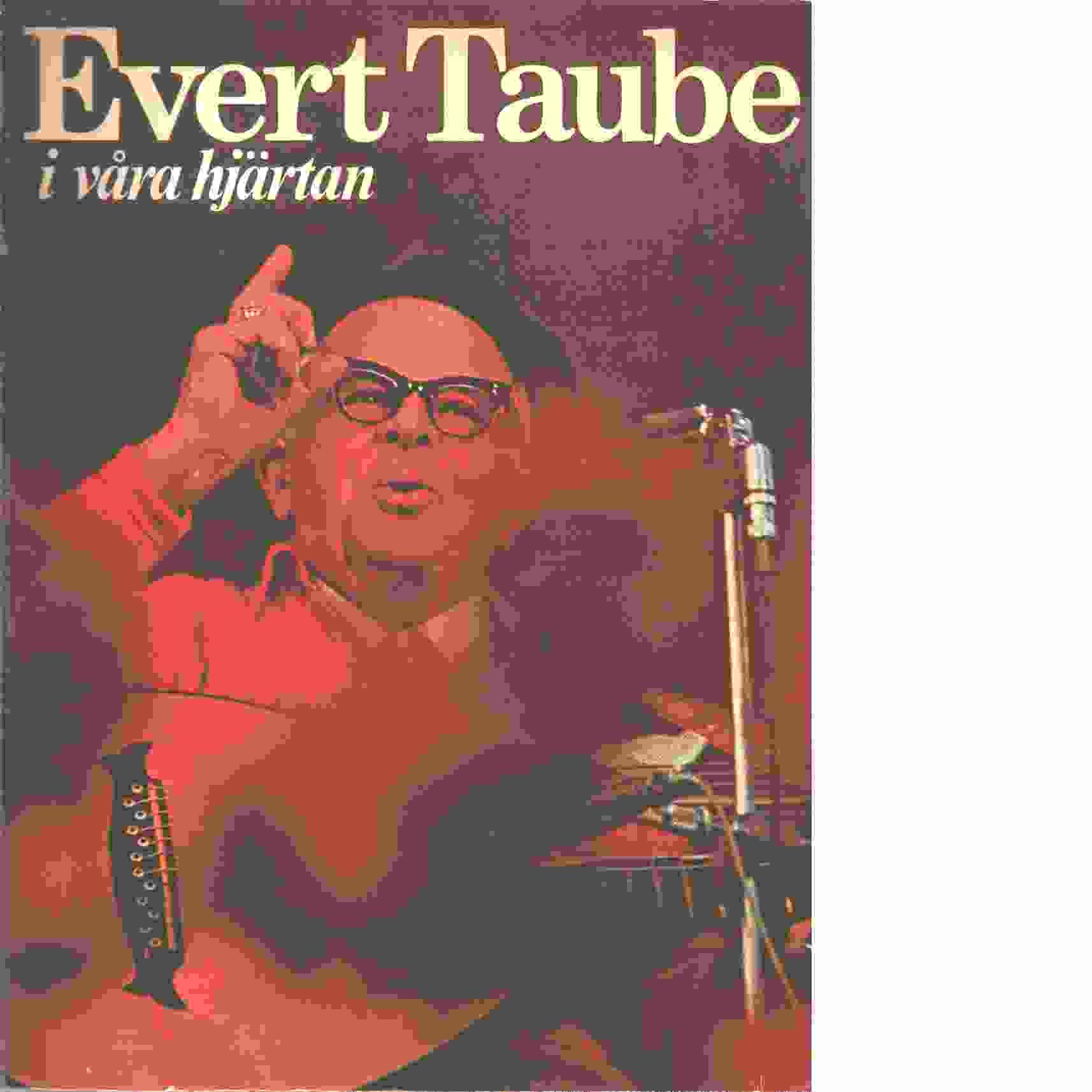 Evert Taube i våra hjärtan - Red.