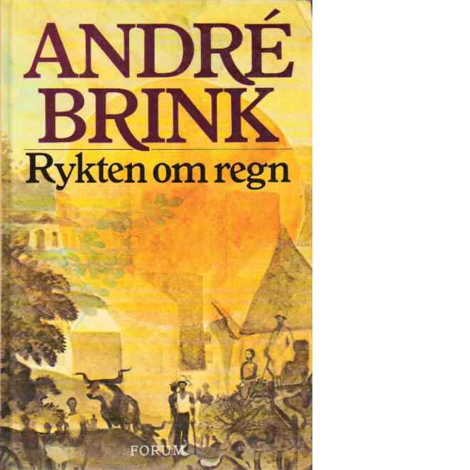 Rykten om regn - Brink, André