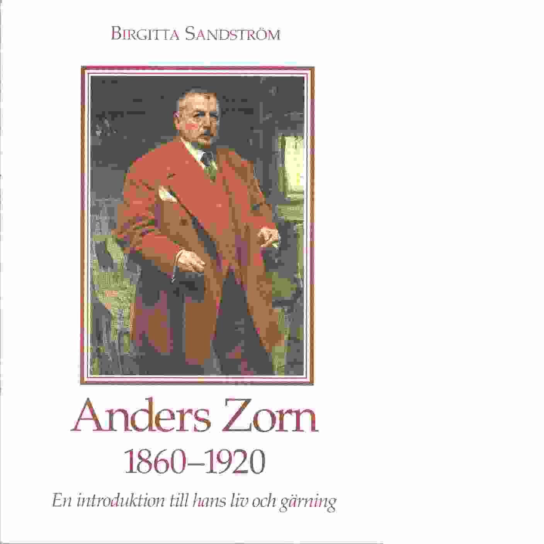 Anders Zorn 1860-1920 : En introduktion till hans liv och gärning - Sandström, Birgitta