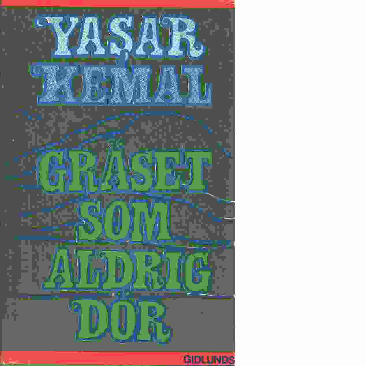 Gräset som aldrig dör - Kemal, Yaşar