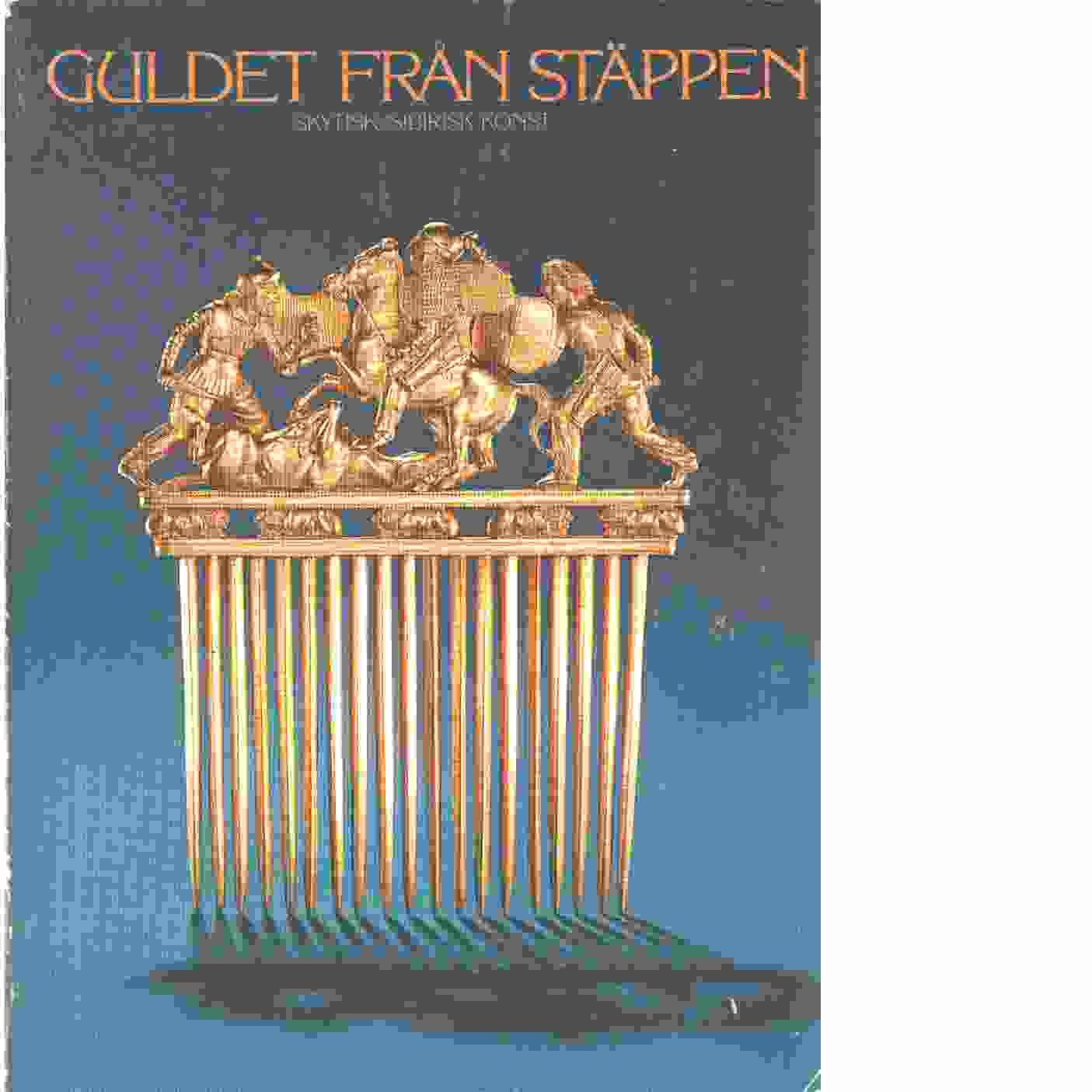 Guldet från stäppen : skytisk/sibirisk konst - Red.