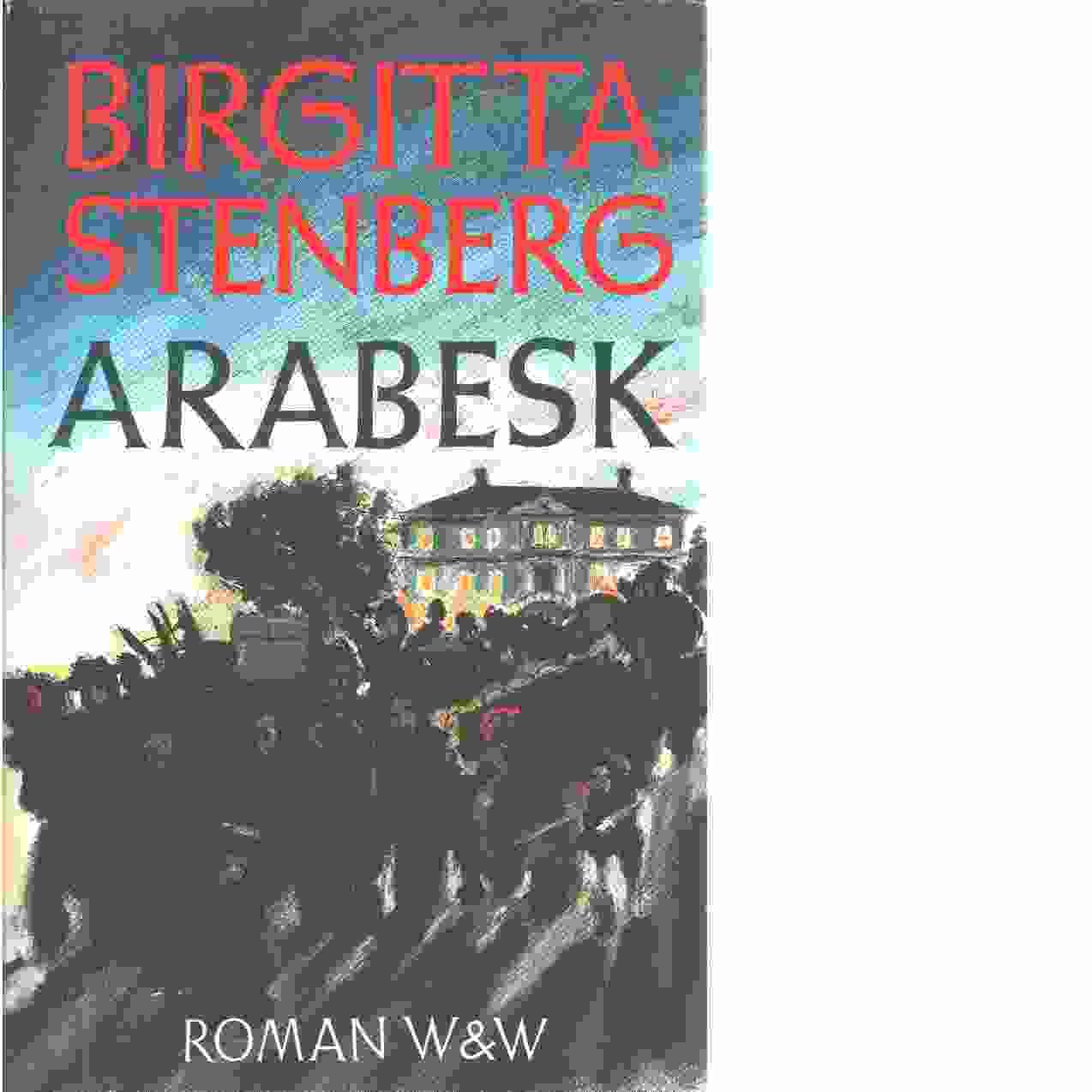 Arabesk - Stenberg, Birgitta