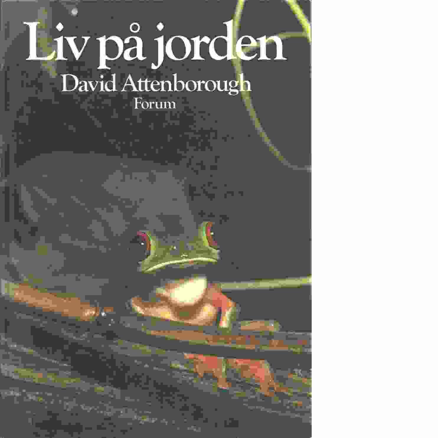 Liv på jorden - Attenborough, David