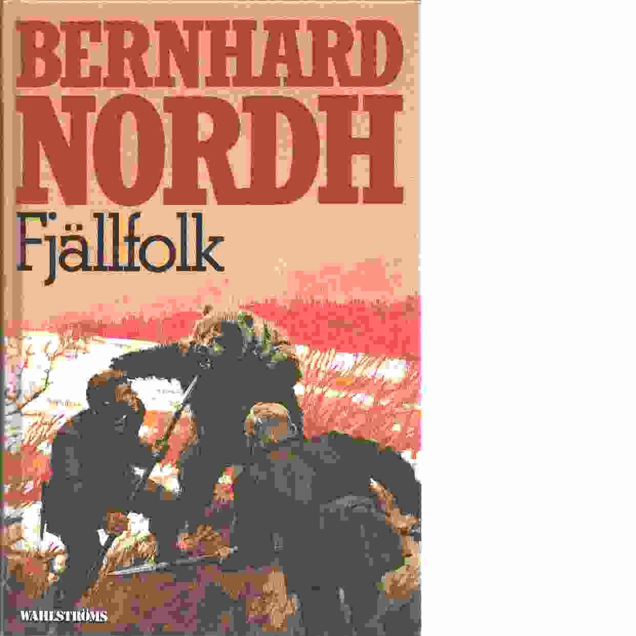 Fjällfolk - Nordh, Bernhard