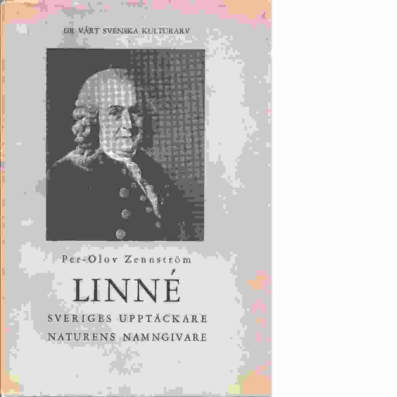 Linné : Sveriges upptäckare, naturens namngivare - Zennström, Per-Olov