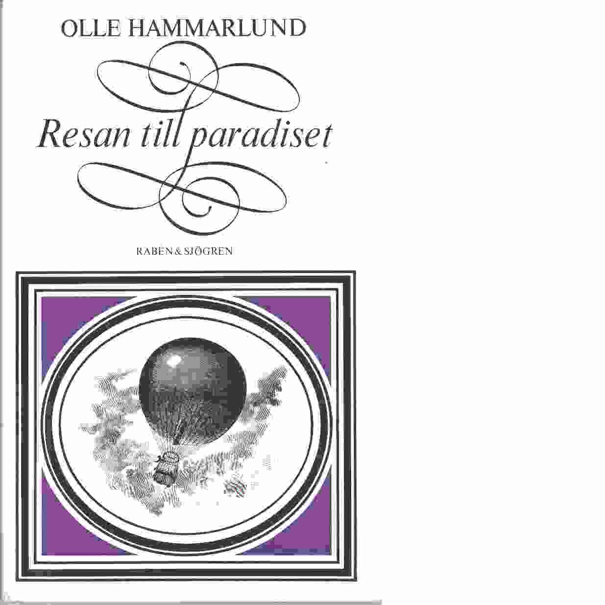 Resan till paradiset : om resan som mål och äventyr  - Hammarlund, Olle