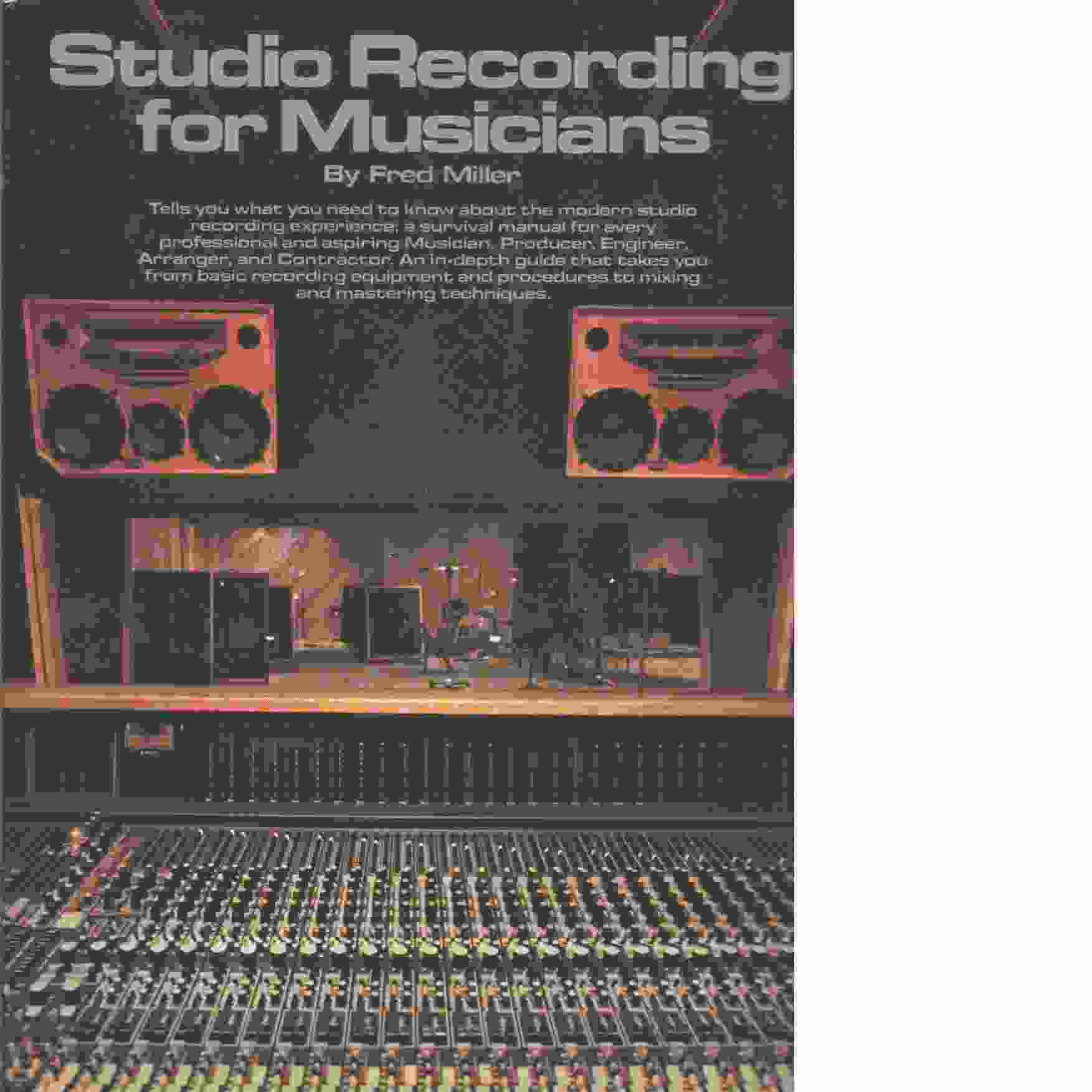 Studio Recording for Musicians - Miller, Fred