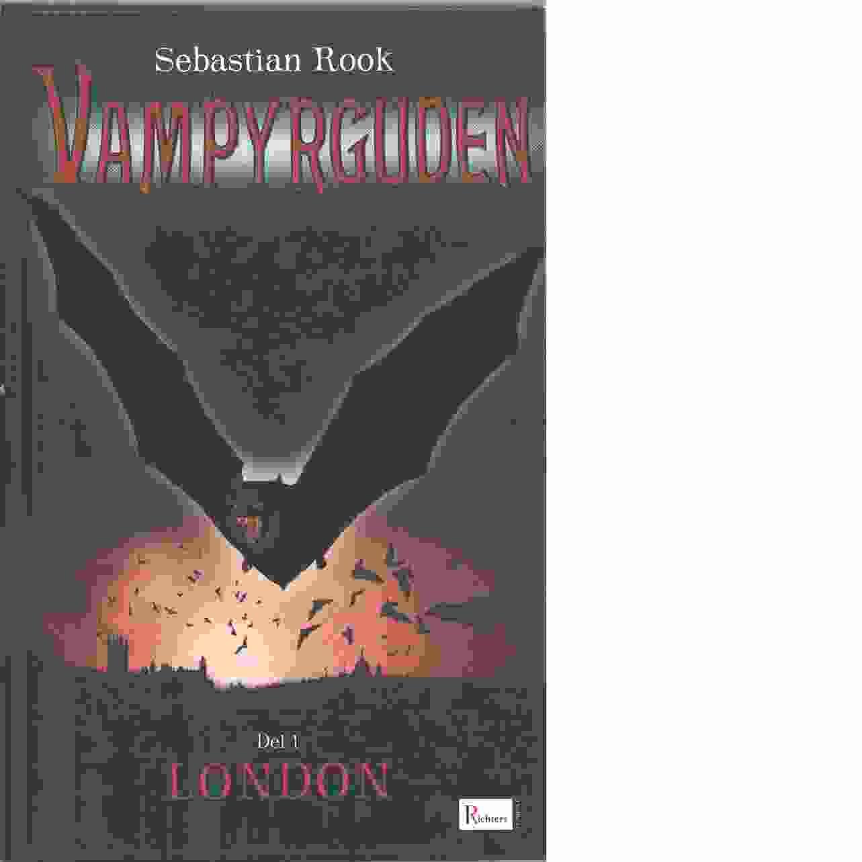 Vampyrguden. [D. 1], London - Rook, Sebastian