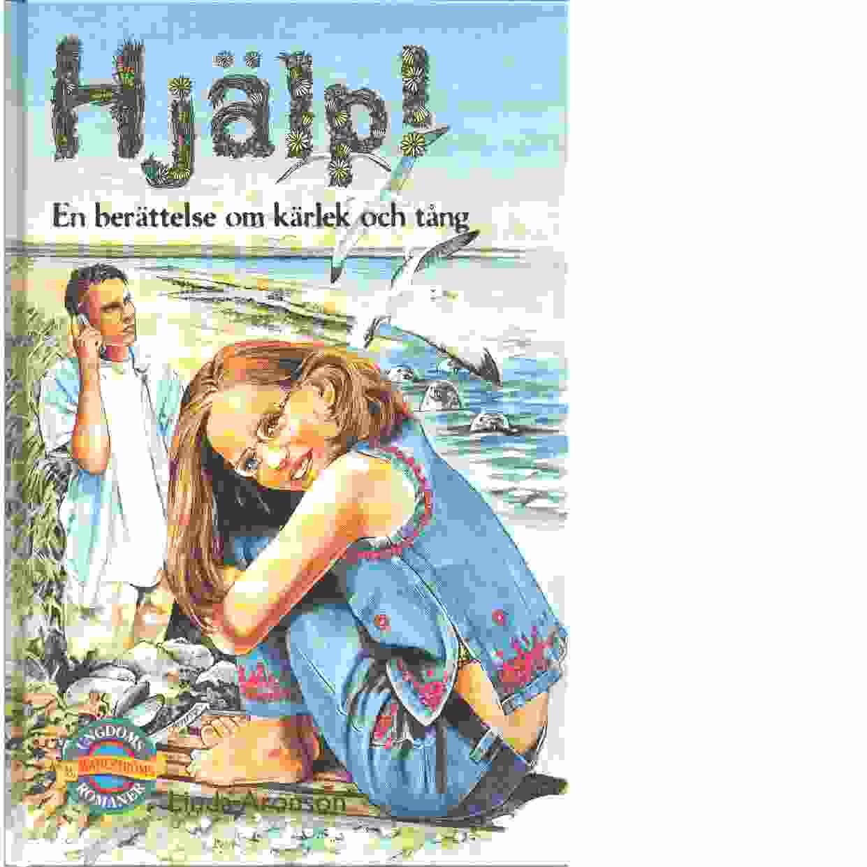 Hjälp! : en berättelse om kärlek och tång - Aronson, Linda