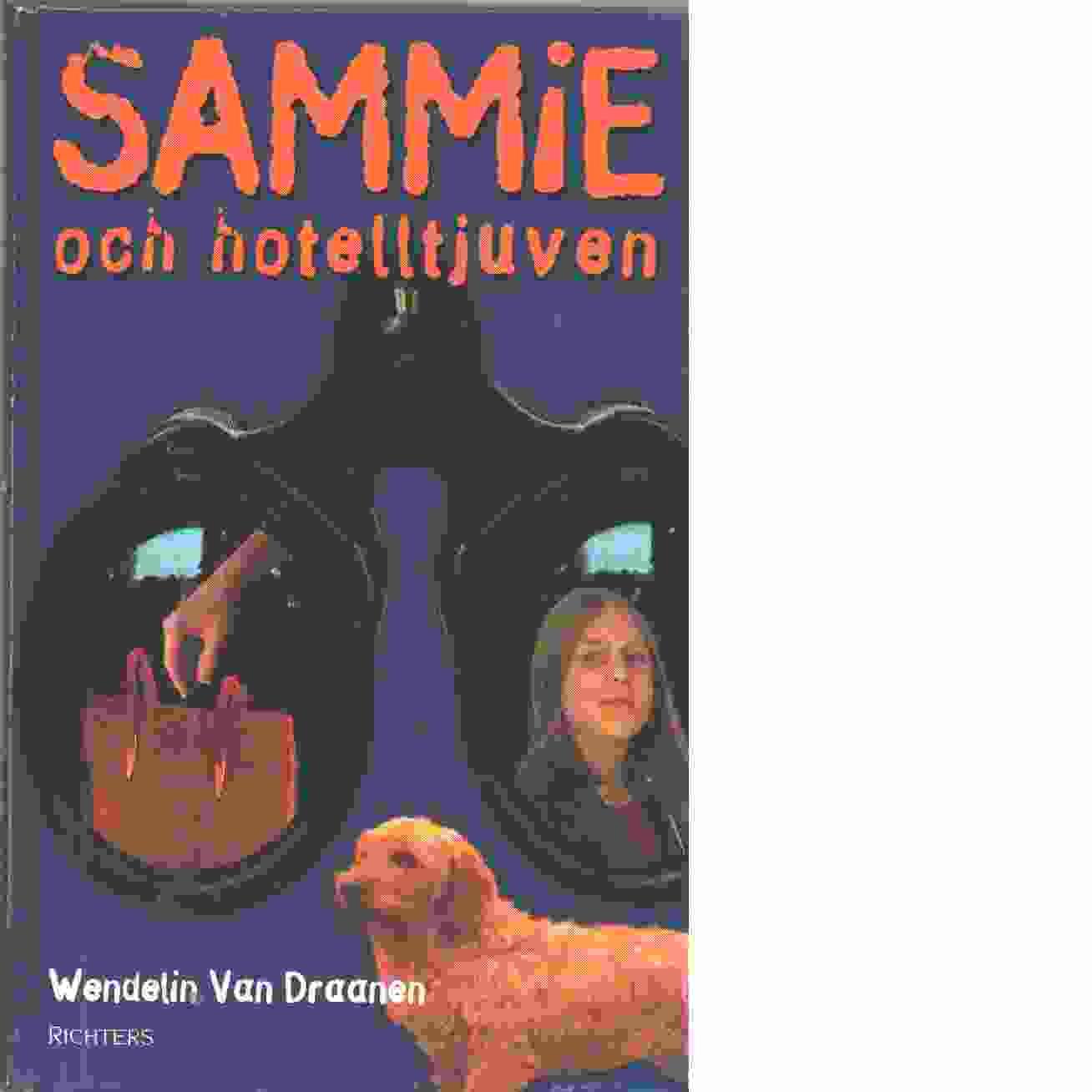 Sammie och hotelltjuven  - Van Draanen, Wendelin