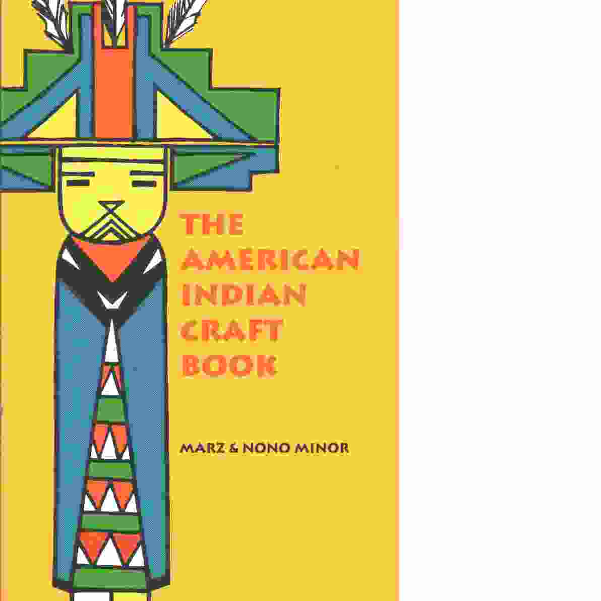 The American Indian Craft Book -  Minor, Marz and  Minor, Nono