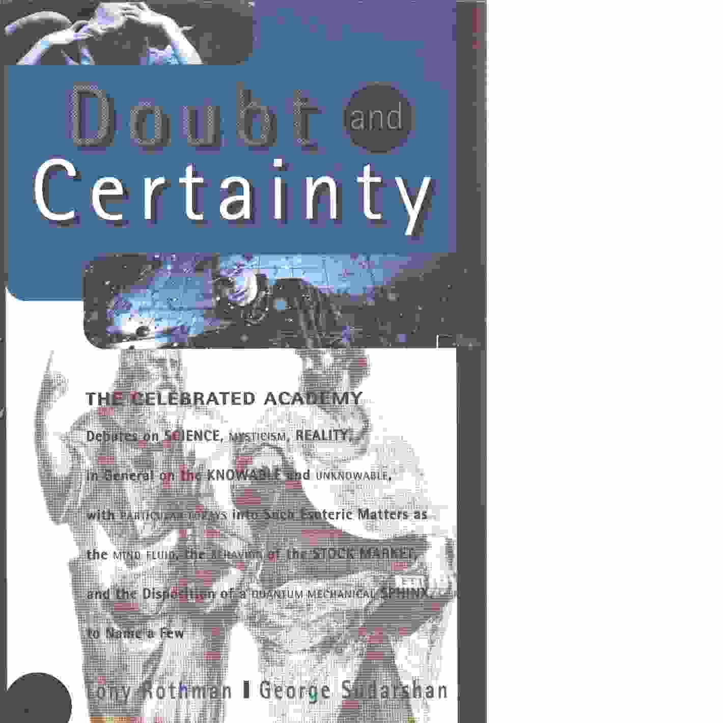 Doubt And Certainty  -  Rothman, Tony and   Sudarshan,  George