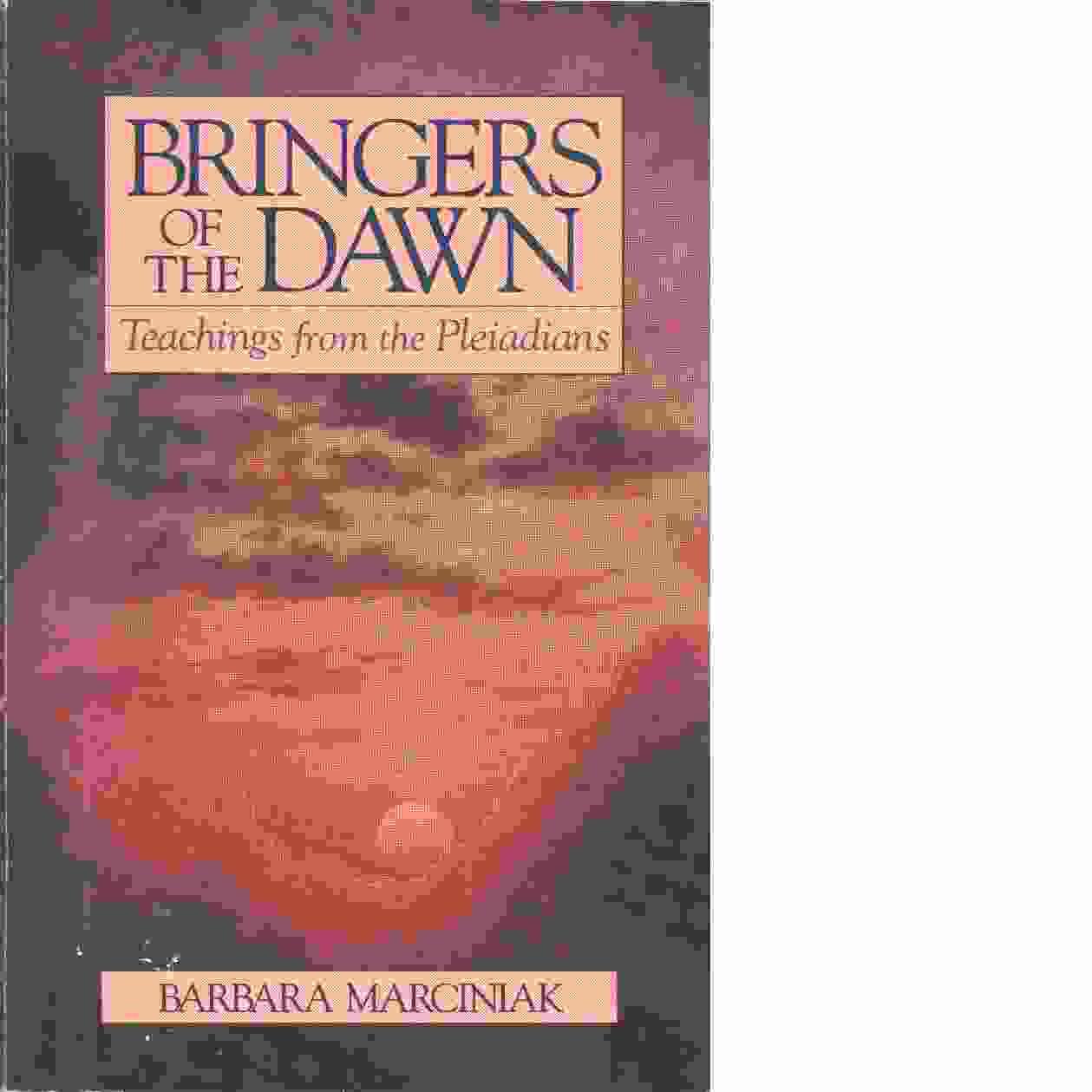 Bringers of the Dawn - Barbara Marciniak