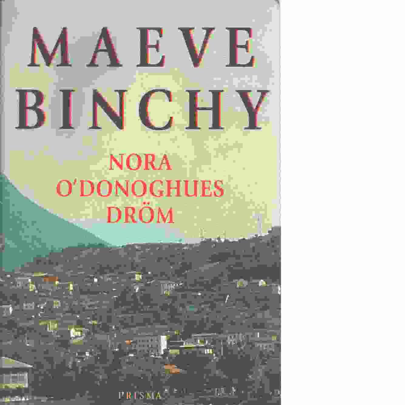 Nora O'Donoghues dröm  - Binchy, Maeve