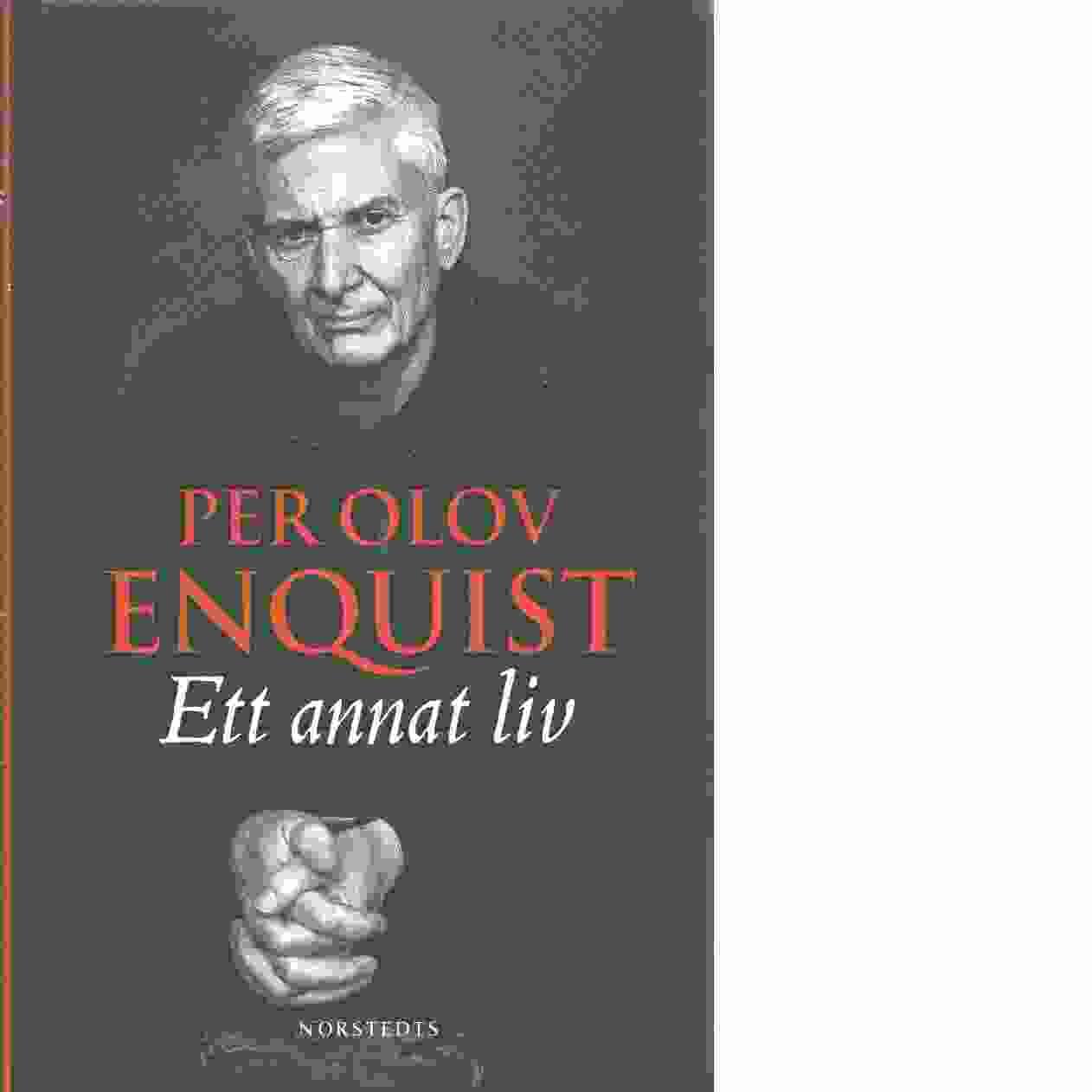 Ett annat liv - Enquist, P. O.