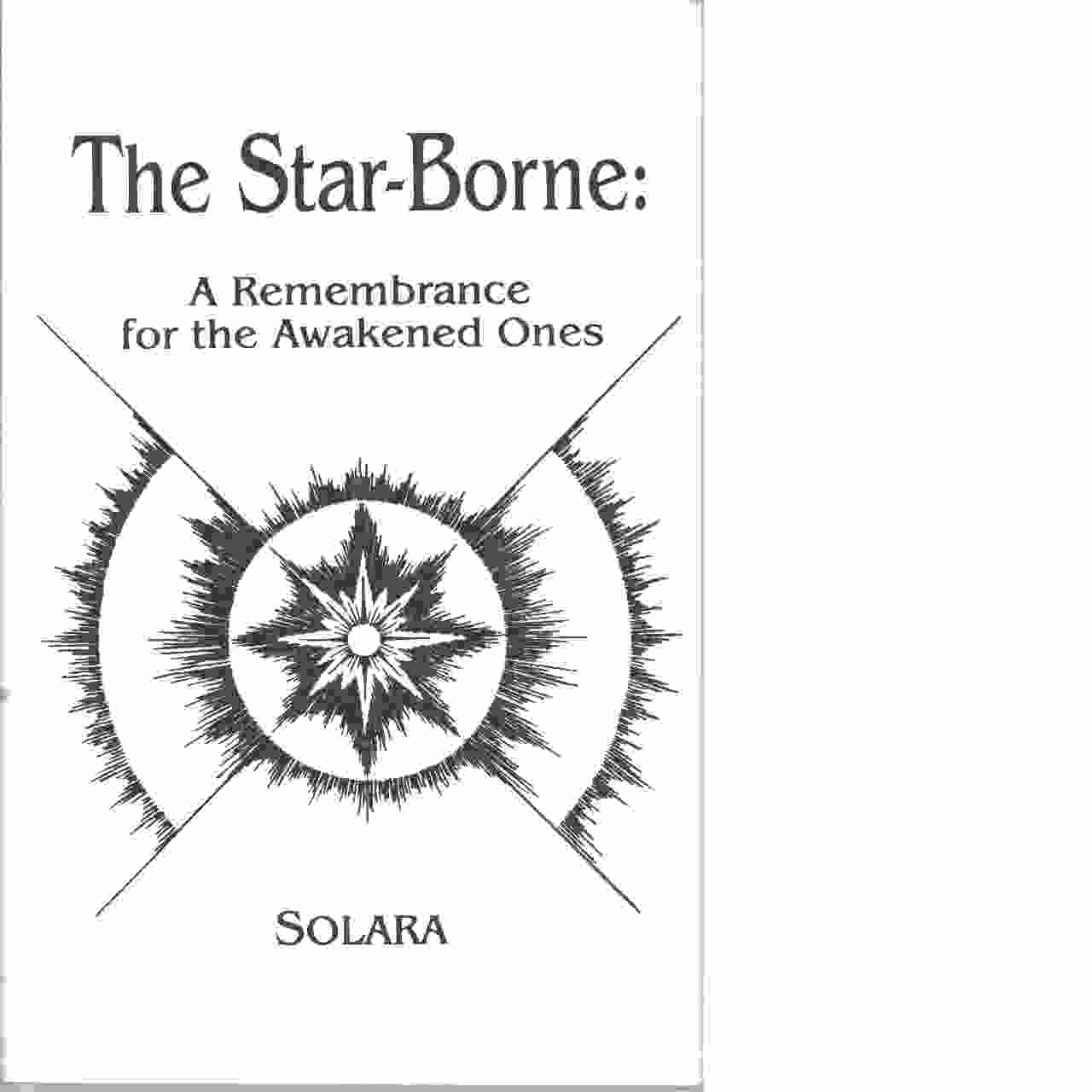 The Star-Borne: A Rememberance for the Awakened Ones  - Mimi Kamp, Solara