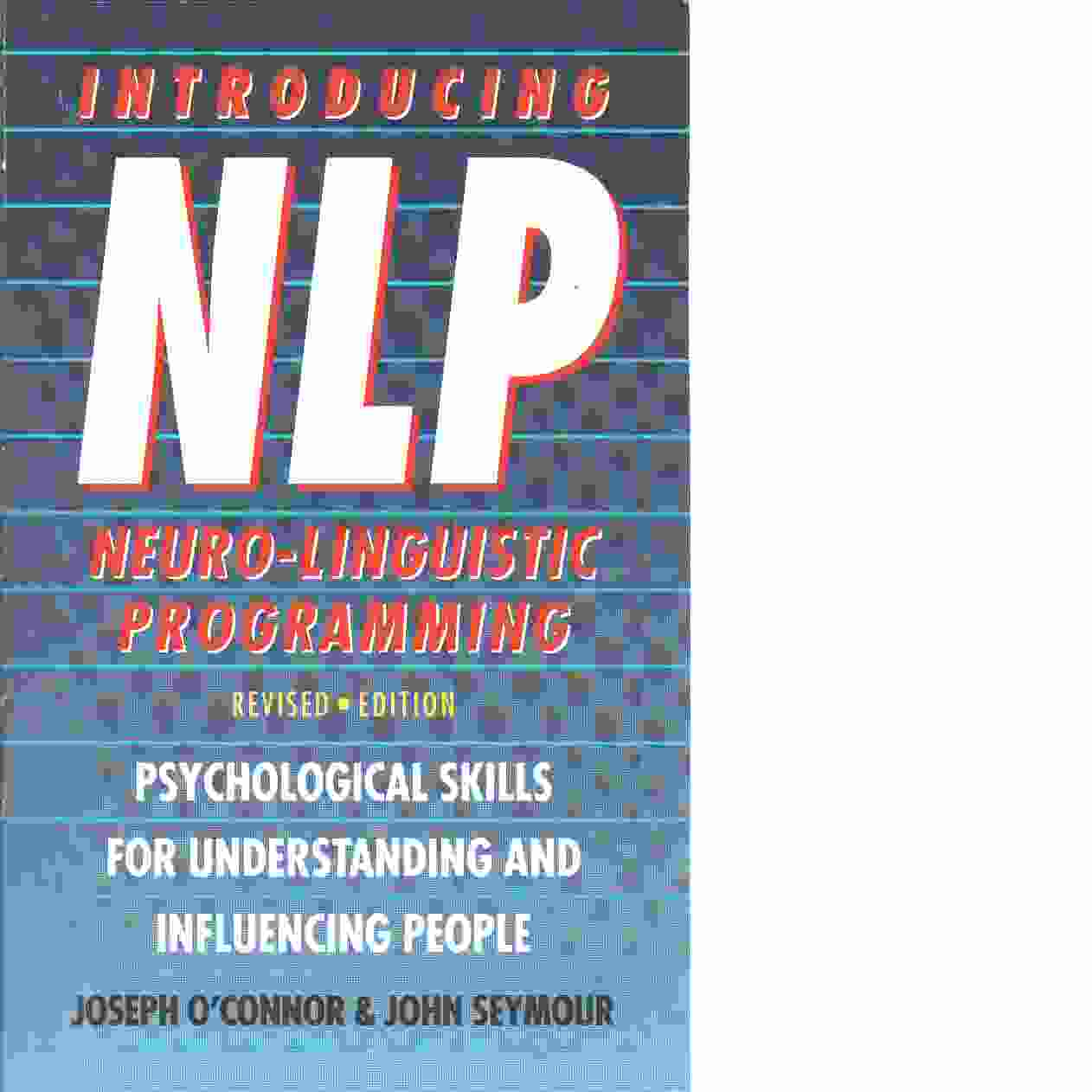 Introducing Neuro-linguistic Programming - O'Connor, Joseph  and  Seymour,John