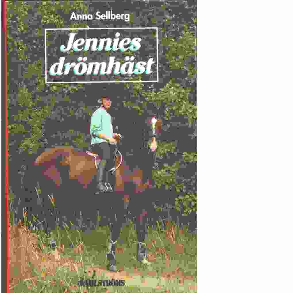 Jennies drömhäst - Sellberg, Anna