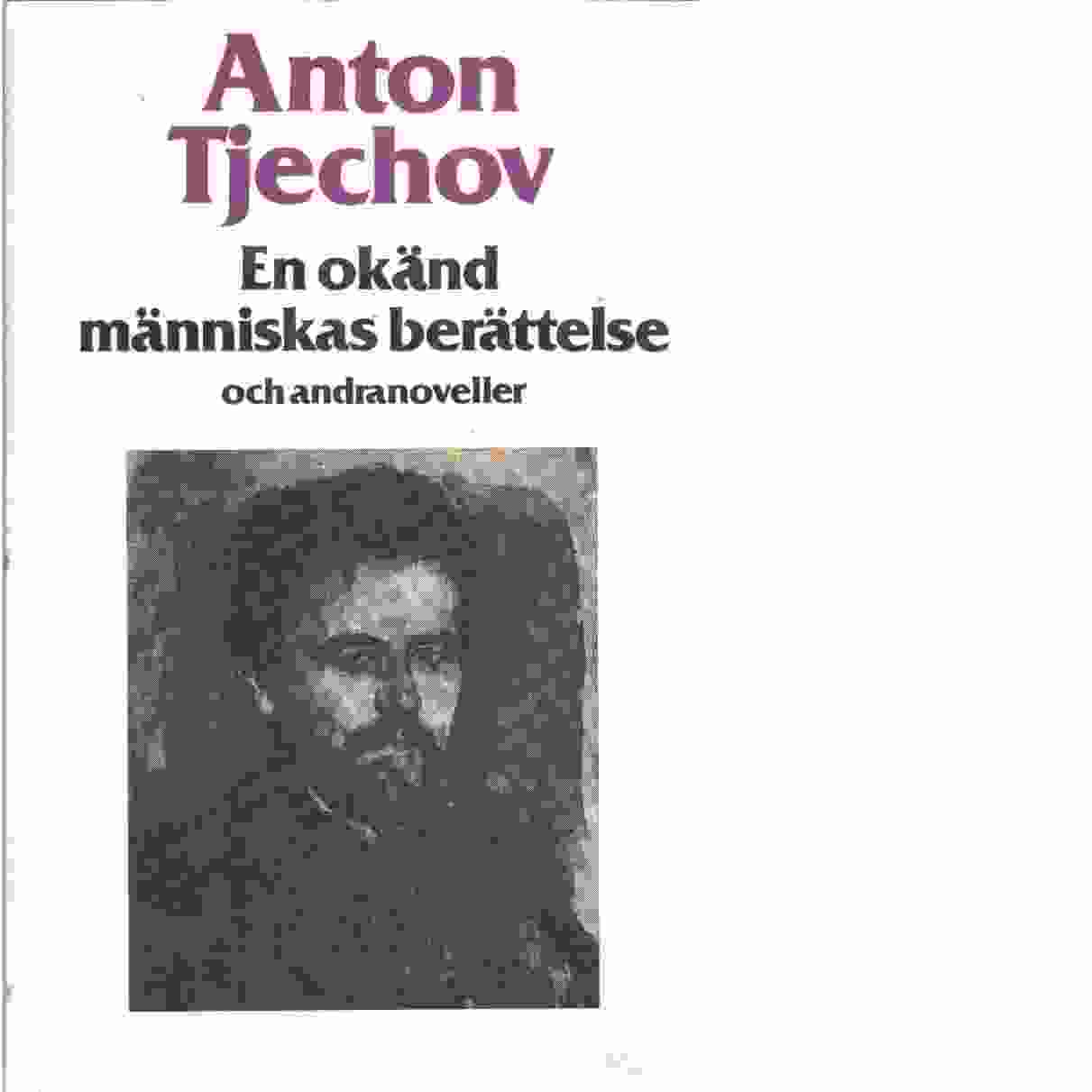 En okänd människas berättelse och andra noveller - Tjechov, Anton