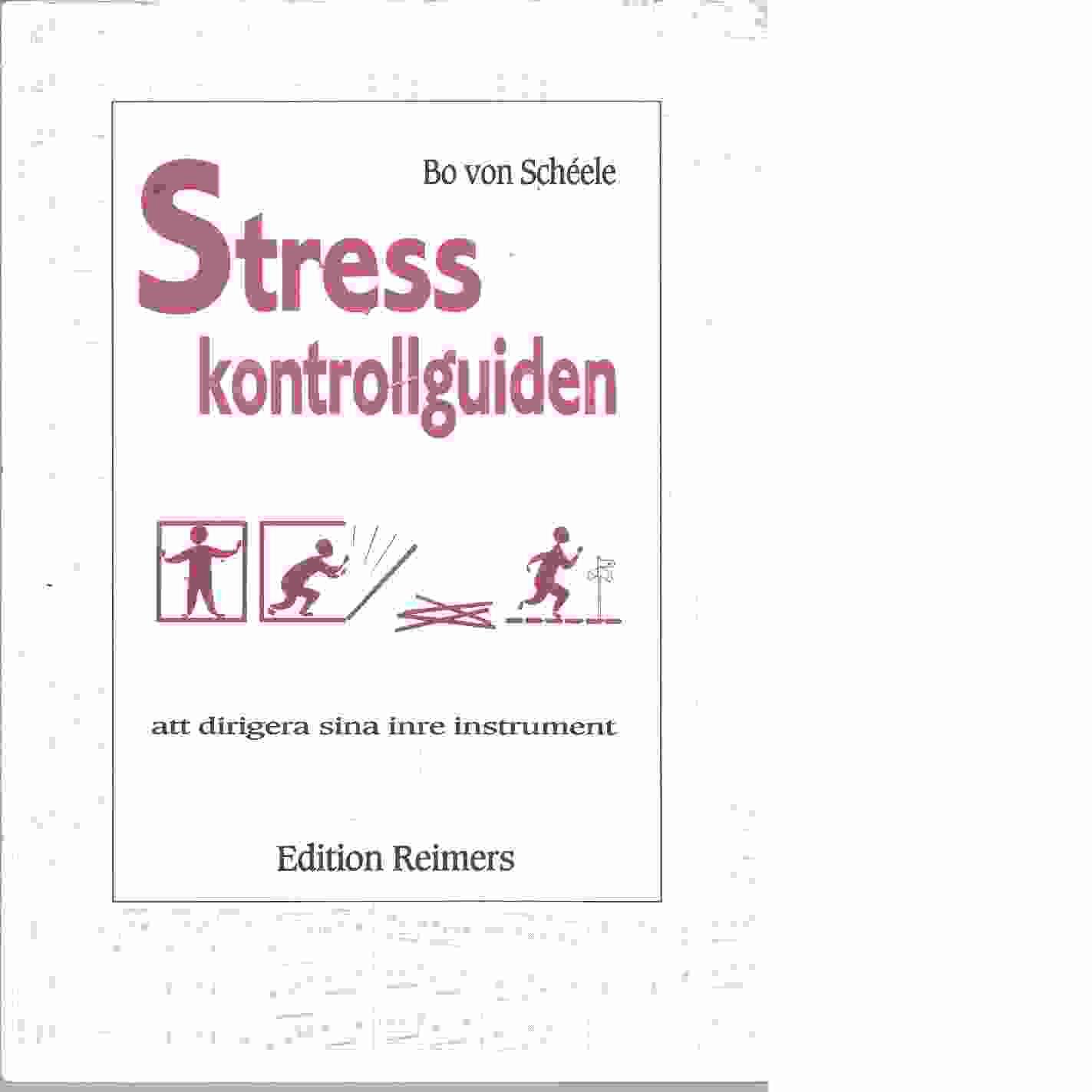 Stresskontrollguiden : att dirigera sina inre instrument  - Schéele, Bo von