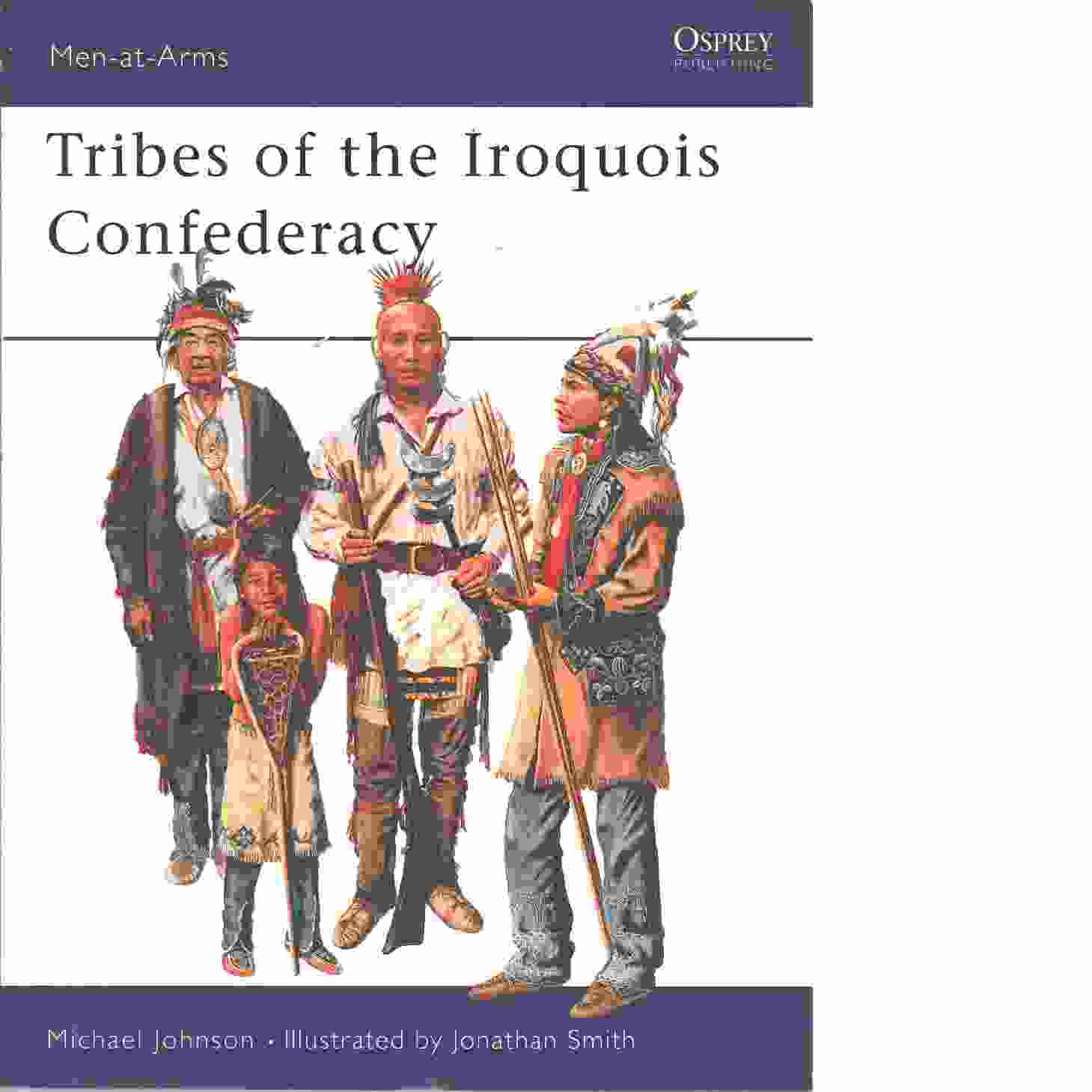 Tribes of the Iroquois Confederacy - Johnson, Michael  och Smith, Jonathan